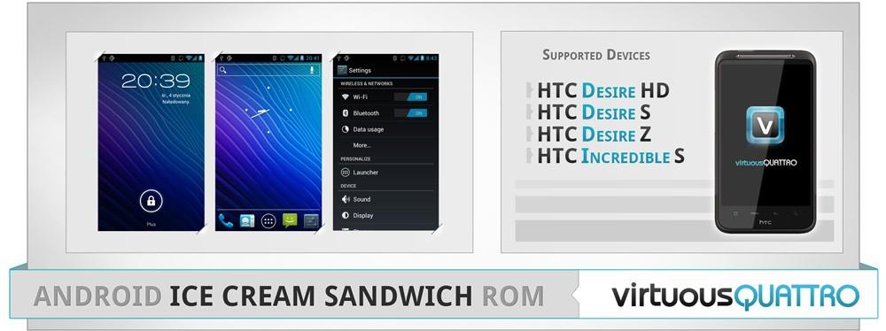 Android 4.0.3 per Desire S, Desire Z, Desire HD ed Incredible S grazie a Virtuous Quattro [UPDATE]
