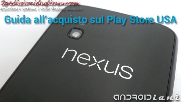 [EDITORIALE] Google Nexus 4: guida all'acquisto dagli Stati Uniti di Androidiani.com